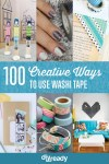 100 Creative Ways to Use Washi Tape