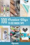 100 Creative Ways to Use Washi Tape