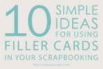 10 Simple Ideas for Using Filler Cards