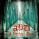 A Perfect Day has recently released their self-titled album debut