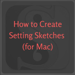 Setting Sketches Mac