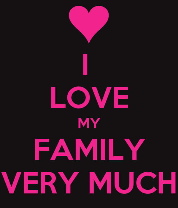 Friends Quotes And Wallpapers I Love My Family Very Much Poster Gaconkute1999 Keep