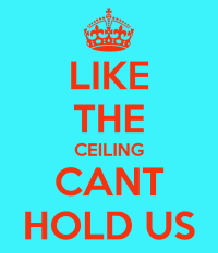 LIKE THE CEILING CANT HOLD US Poster | Bob | Keep Calm-o-Matic