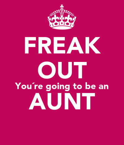 FREAK OUT You´re going to be an AUNT Poster | nadine | Keep Calm-o-Matic