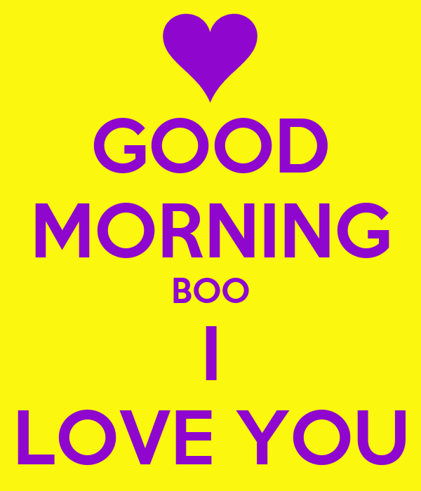 Cute Keep Calm Wallpaper For Boyfriend Good Morning Boo I Love You Keep Calm And Carry On Image