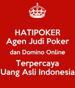 HATIPOKER Agen Judi Poker Dan Domino Line Terpercaya Uang Asli
