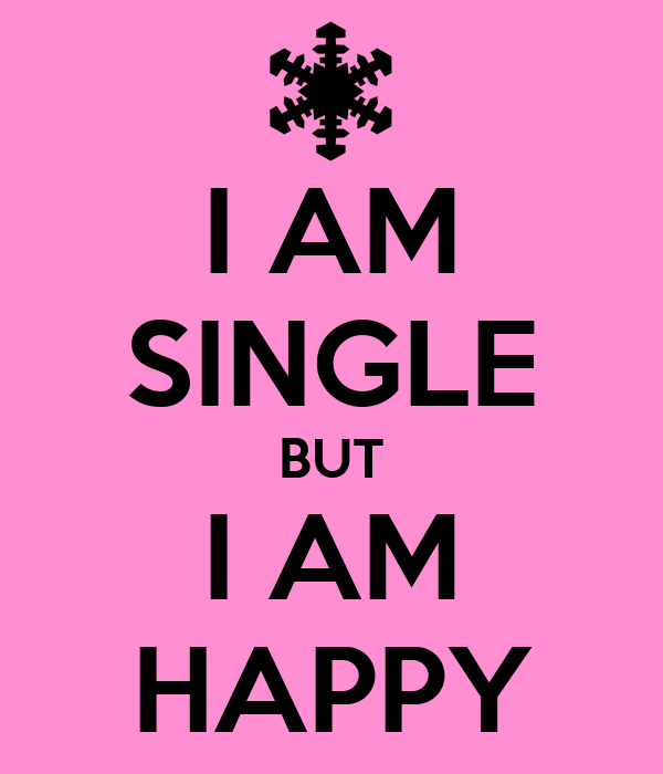 Keep Smile Quotes Wallpaper I Am Single But I Am Happy Keep Calm And Carry On Image