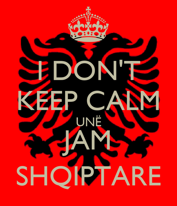 Muslim Baby Girl Wallpaper Download I Don T Keep Calm Un 203 Jam Shqiptare Poster Max Keep