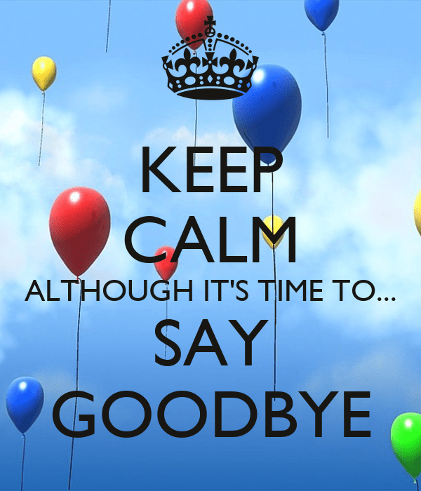 Create Animated Wallpaper Keep Calm Although It S Time To Say Goodbye Poster