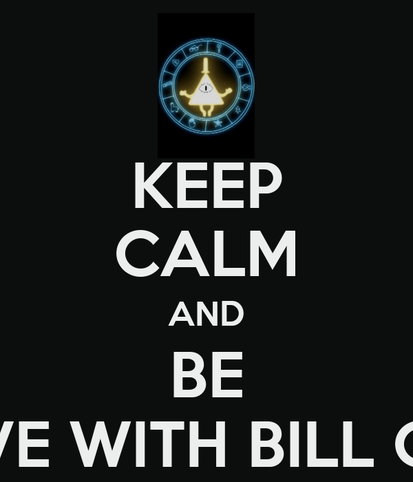 Wallpaper Gravity Falls Iphone Keep Calm And Be In Love With Bill Cipher Poster