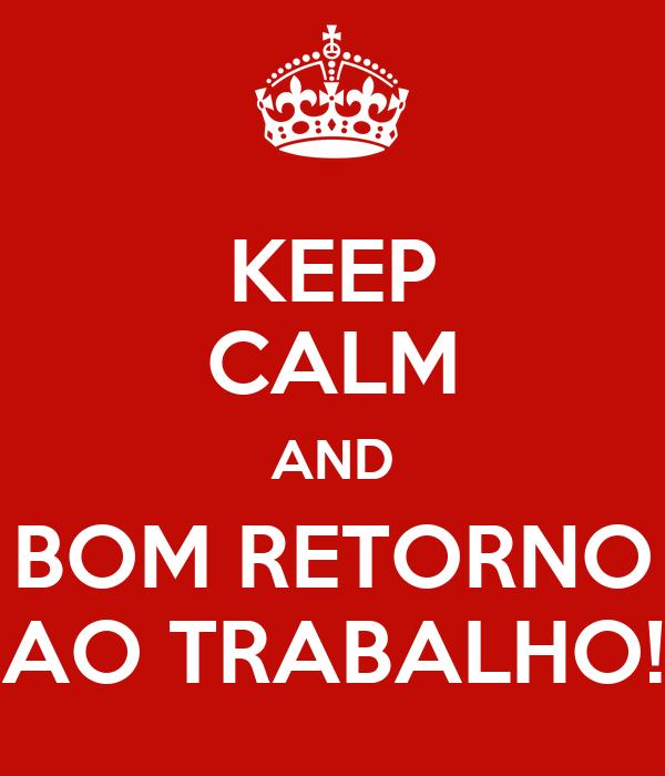 Trust Quotes Wallpaper Keep Calm And Bom Retorno Ao Trabalho Poster Grazus