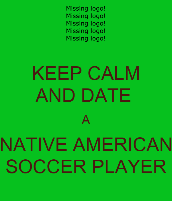 Native American Wallpaper Iphone Keep Calm And Date A Native American Soccer Player Keep