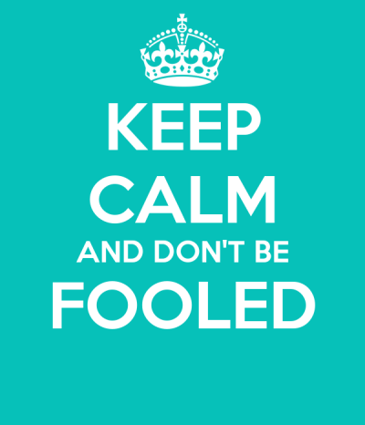 KEEP CALM AND DON'T BE FOOLED Poster | AIEN | Keep Calm-o-Matic