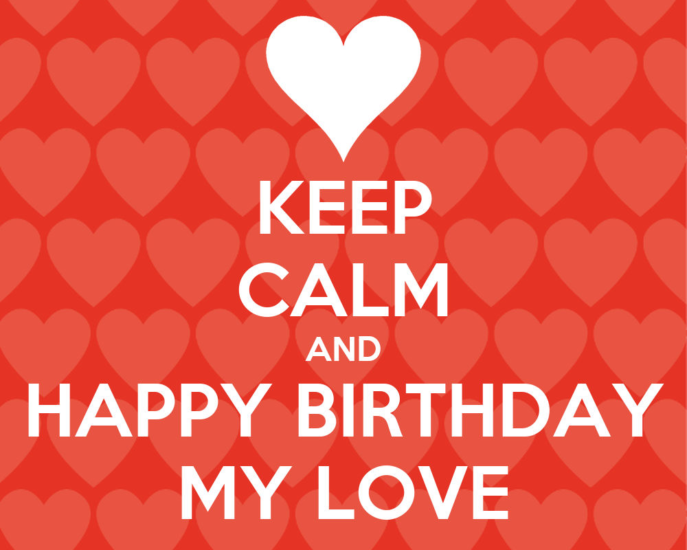 Husband Wife Funny Quotes Wallpaper Keep Calm And Happy Birthday My Love Poster Roni Keep