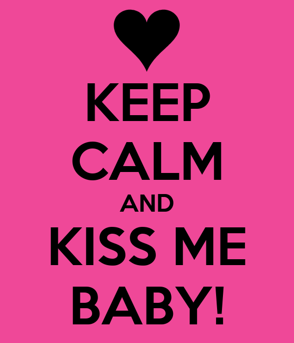 Love Wallpaper For Iphone 5 Keep Calm And Kiss Me Baby Keep Calm And Carry On Image