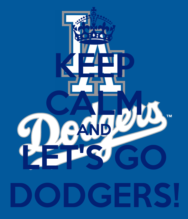 La Dodgers Iphone Wallpaper Keep Calm And Let S Go Dodgers Keep Calm And Carry On