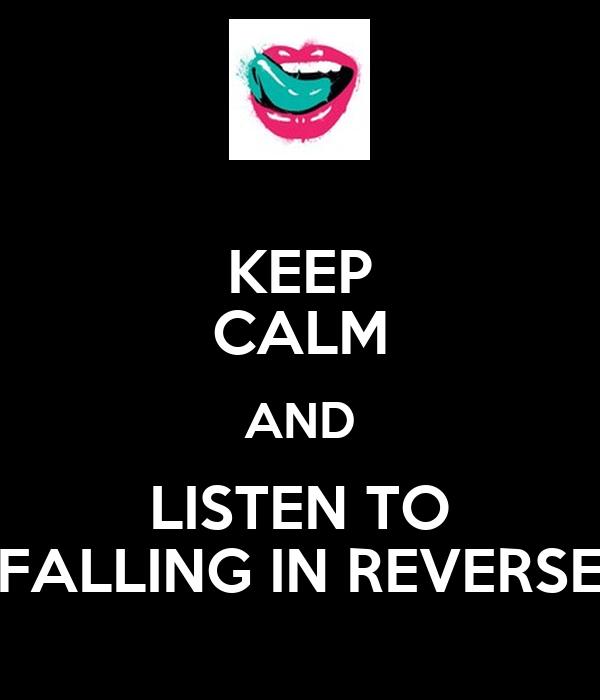 Falling In Reverse Wallpaper Iphone 4 Keep Calm And Listen To Falling In Reverse Keep Calm And