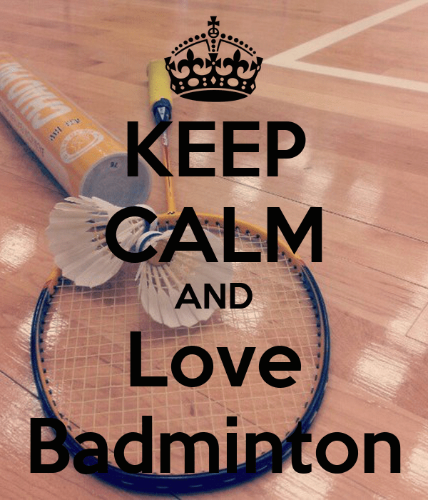 Badminton Quotes Wallpaper Keep Calm And Love Badminton Poster Aba Keep Calm O Matic