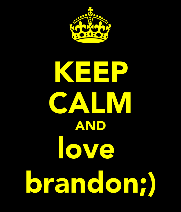 The Infernal Devices Quotes Wallpaper Keep Calm And Love Brandon Keep Calm And Carry On