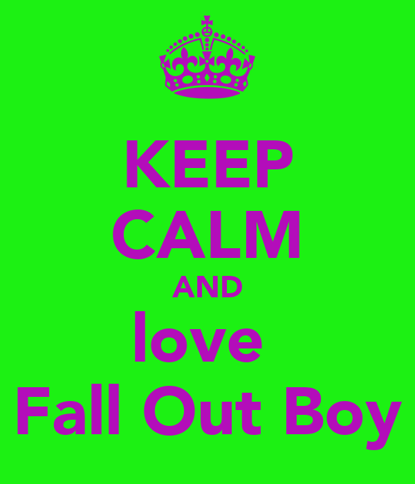 Fall Out Boy Wallpaper Ipad Keep Calm And Love Fall Out Boy Keep Calm And Carry On