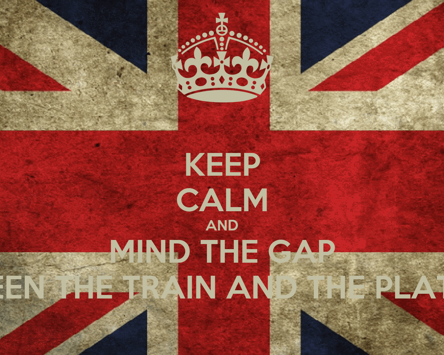 Keep Calm And Carry On Wallpaper Hd Keep Calm And Mind The Gap Between The Train And The