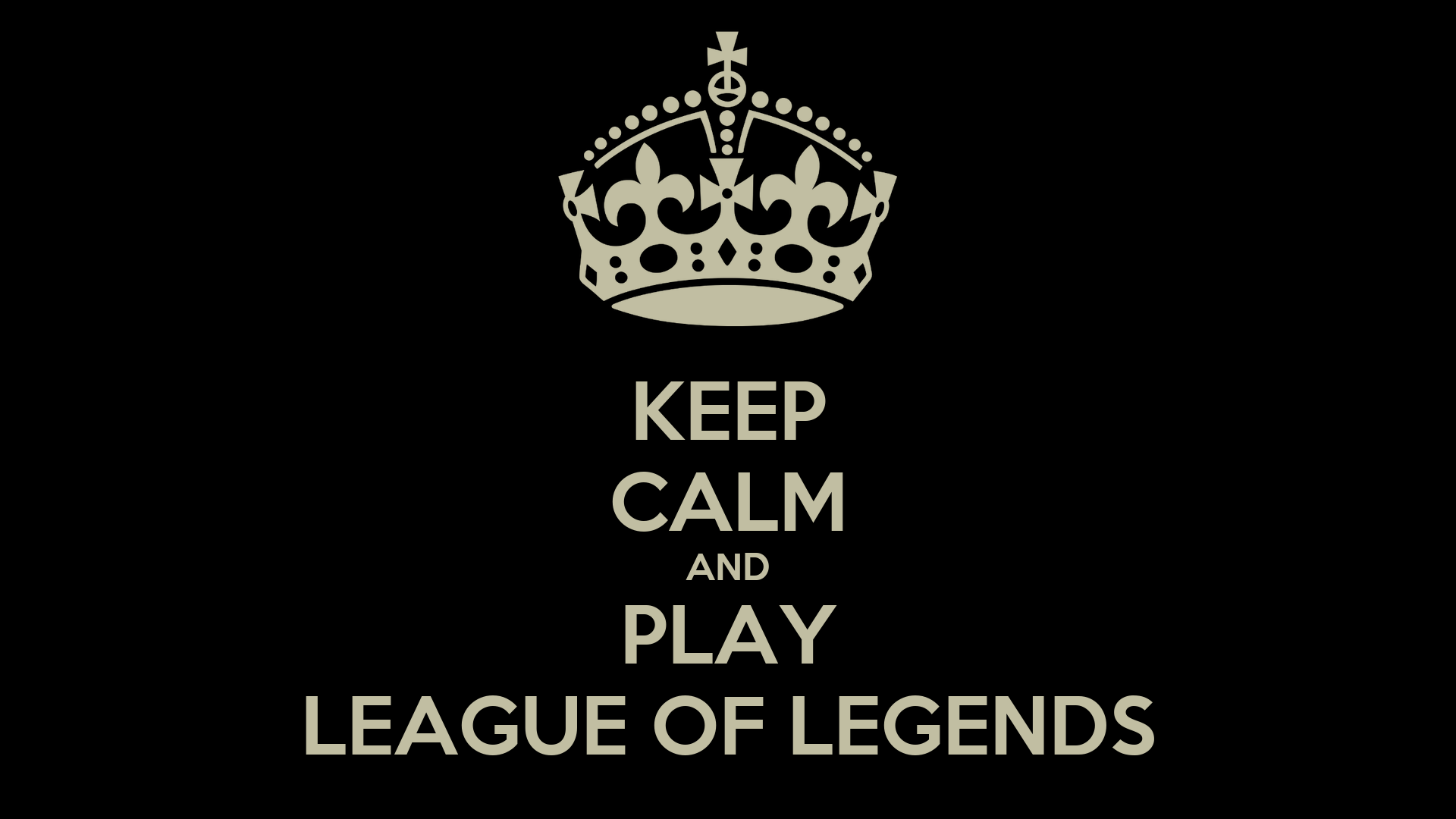 Programmer Quotes Wallpaper Hd Keep Calm And Play League Of Legends Poster Dasda Keep