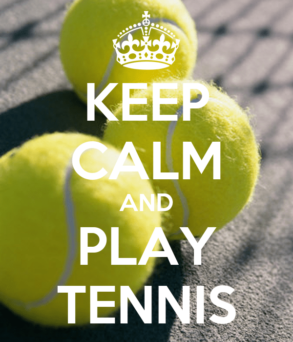 Badminton Quotes Wallpaper Keep Calm And Play Tennis Poster Mine Keep Calm O Matic