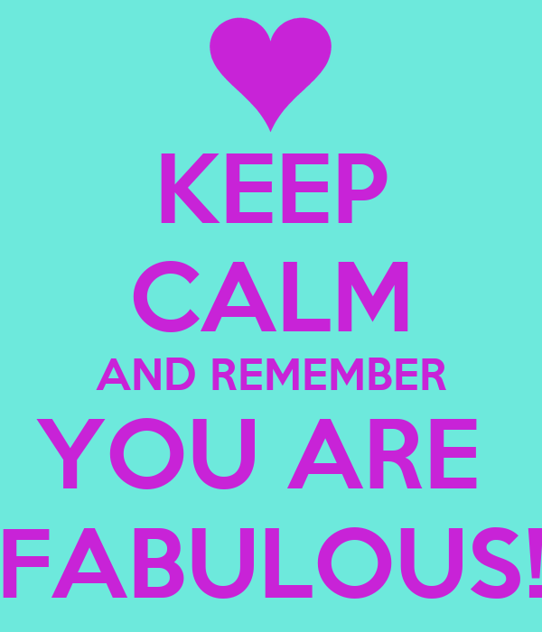 Quots In Urdu Wallpaper Keep Calm And Remember You Are Fabulous Poster Tina