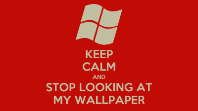 KEEP CALM AND STOP LOOKING AT MY WALLPAPER Poster | jakoblierman | Keep Calm-o-Matic