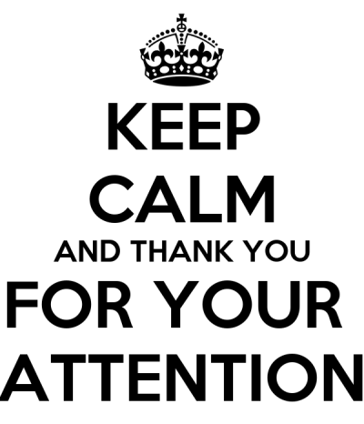 KEEP CALM AND THANK YOU FOR YOUR ATTENTION Poster | vasya | Keep Calm-o-Matic