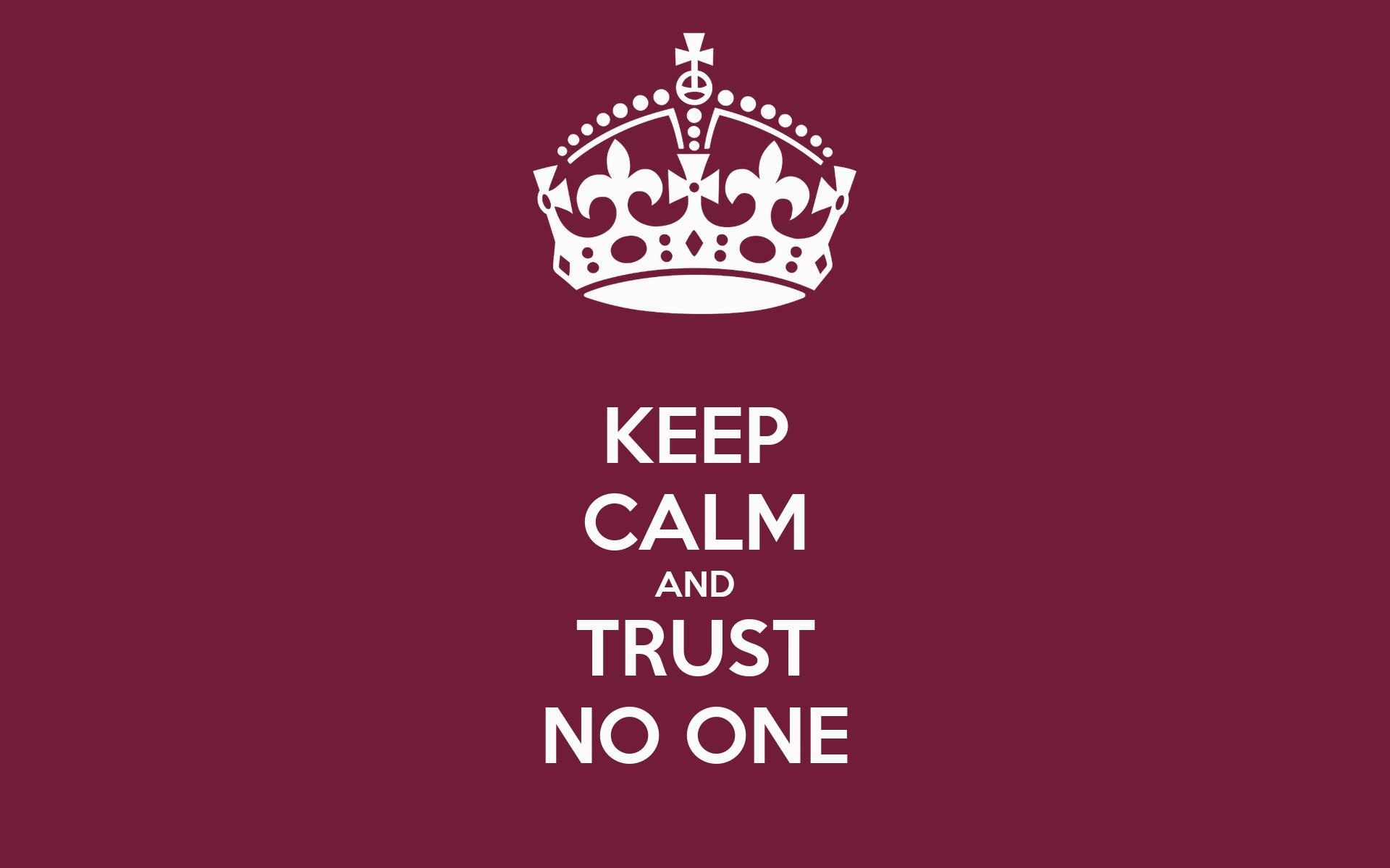 Cute Wallpapers Keep Calm Keep Calm And Trust No One Poster Nej Keep Calm O Matic