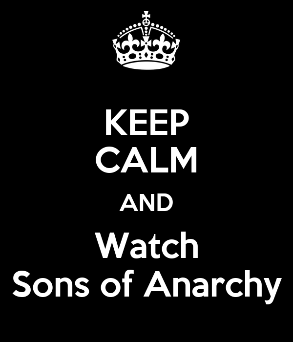 keep calm and watch sons of anarchy 4 Watch Sons of Anarchy Season 1   6 Online