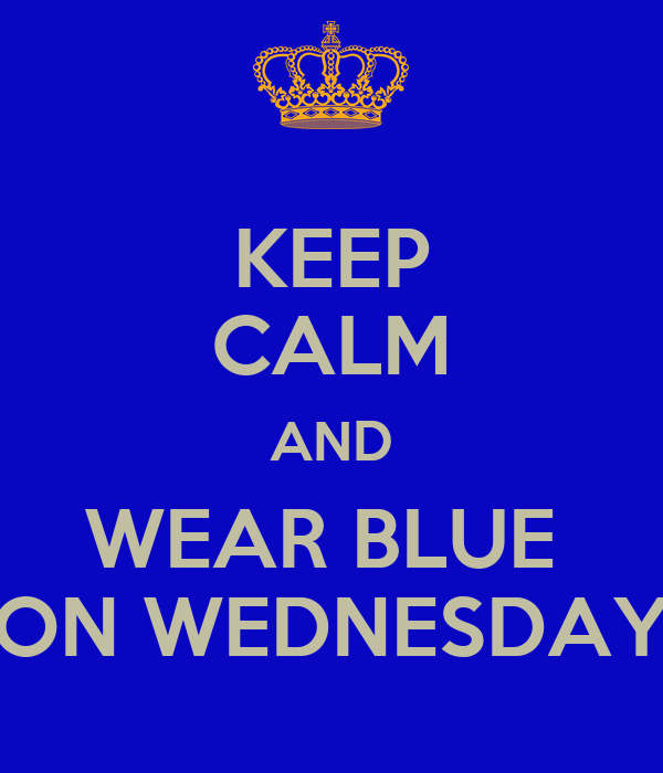 Inspiring Quotes Iphone 5 Wallpaper Keep Calm And Wear Blue On Wednesday Keep Calm And Carry