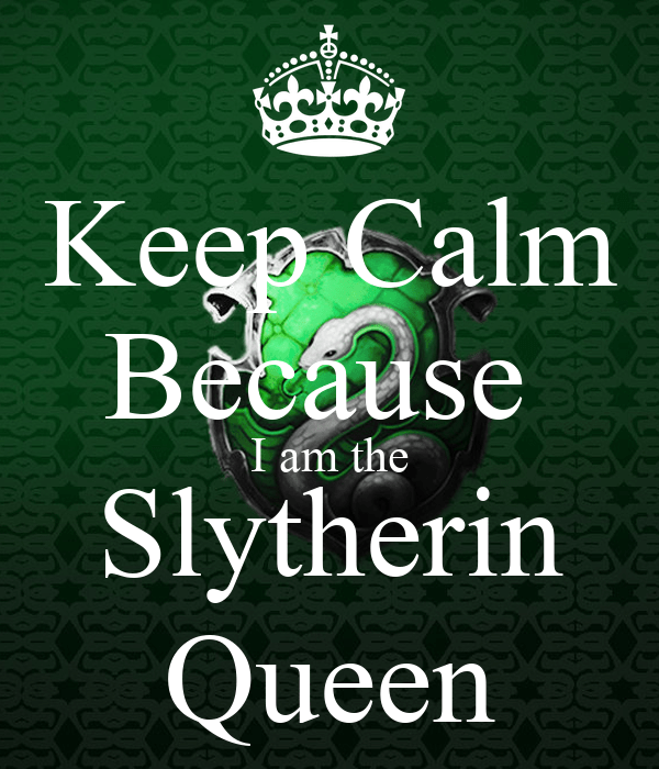Regular Girl Wallpapers Keep Calm Because I Am The Slytherin Queen Poster Alex