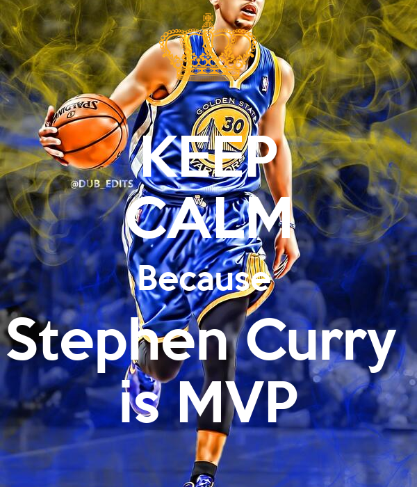 Kyrie Irving Wallpaper Iphone Keep Calm Because Stephen Curry Is Mvp Poster Dakota