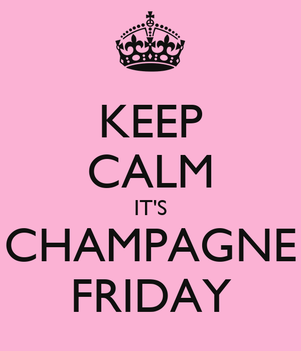 Iphone Quote Wallpaper Generator Keep Calm It S Champagne Friday Keep Calm And Carry On