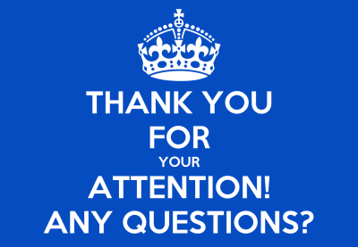 THANK YOU FOR YOUR ATTENTION! ANY QUESTIONS? Poster | nita | Keep Calm-o-Matic