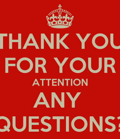 THANK YOU FOR YOUR ATTENTION ANY QUESTIONS? Poster   A.STANLEY   Keep Calm-o-Matic