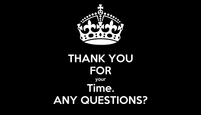 THANK YOU FOR your Time. ANY QUESTIONS? Poster | scott | Keep Calm-o-Matic