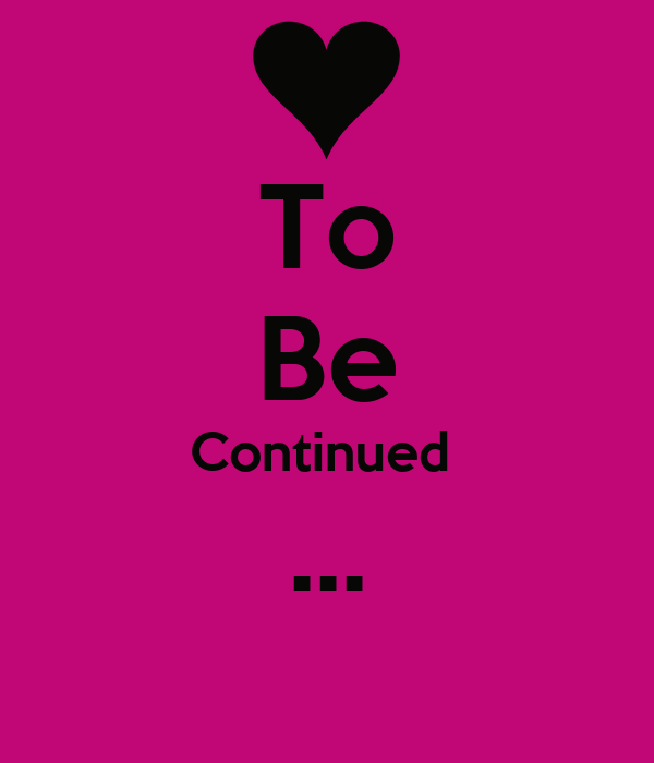 Baby Pink Iphone Wallpaper To Be Continued Keep Calm And Carry On Image Generator