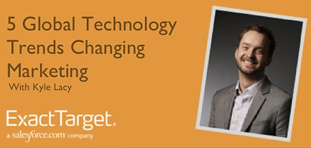 Exact Target Presents 5 Global Technology Trends Changing Marketing
