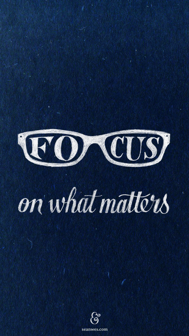 Iphone Wallpaper Book Quotes Focus On What Matters Seanwes