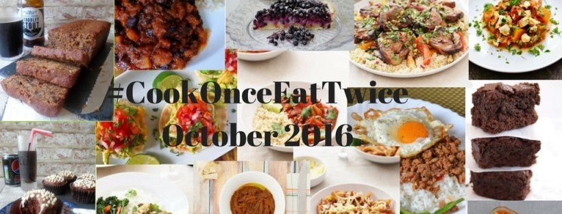 October 2016 #CookOnceEatTwice and September Round up