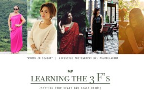 LEARNING THE 3 F's (Setting Your Heart and Goals Right)