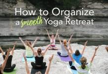how to organize a smooth yoga retreat