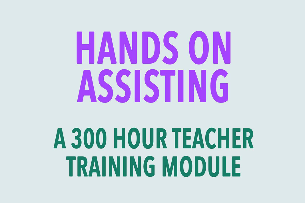Hands on Assisting - A 300 Hour Teacher Training Module with Carina