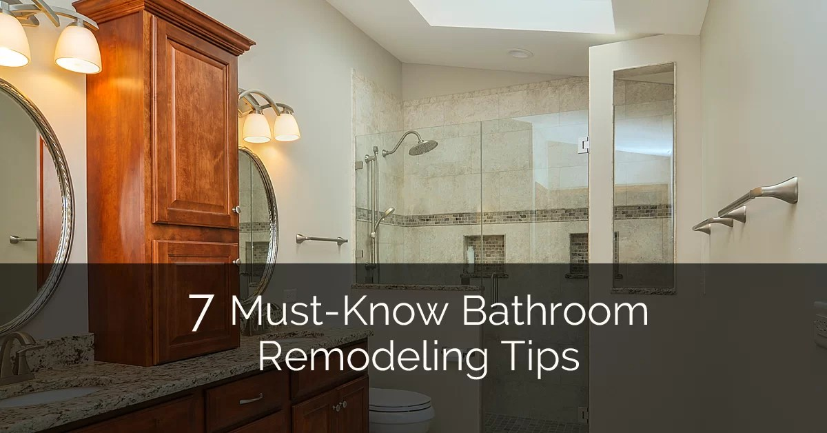 7 Must-Know Bathroom Remodeling Tips Home Remodeling Contractors