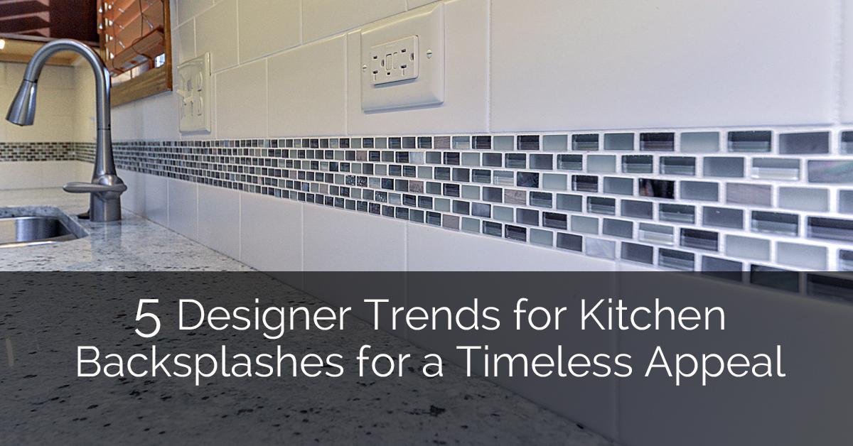 designer trends kitchen backsplashes timeless appeal sebring popular kitchen backsplash trends