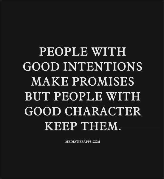 People with good intentions make promises...