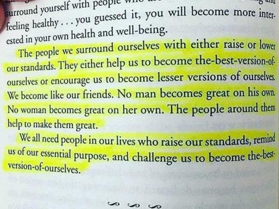 The people we surround ourselves with either raise or lower our standards